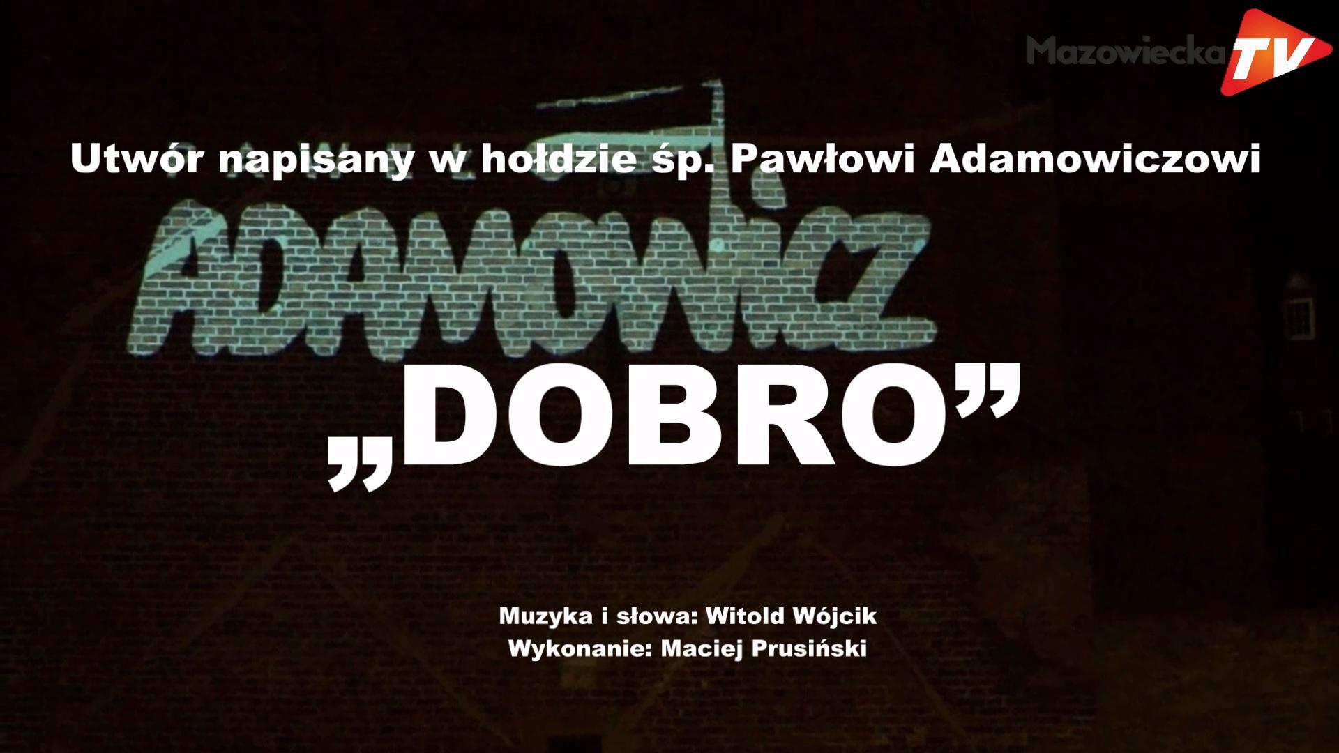 """Utwór pt. """"Dobro"""" napisany w hołdzie śp. Pawłowi Adamowiczowi"""